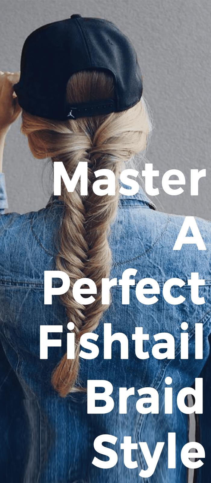 Master A Perfect Fishtail Braid!