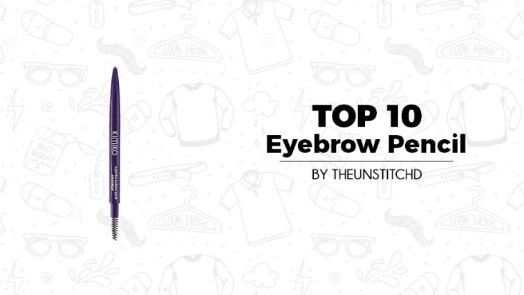 Top 10 Best Eyebrow Pencil for Women
