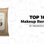 Top 10 Best Makeup Remover for Women