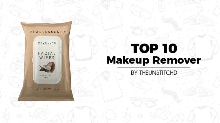 Top 10 Best Makeup Remover for Women