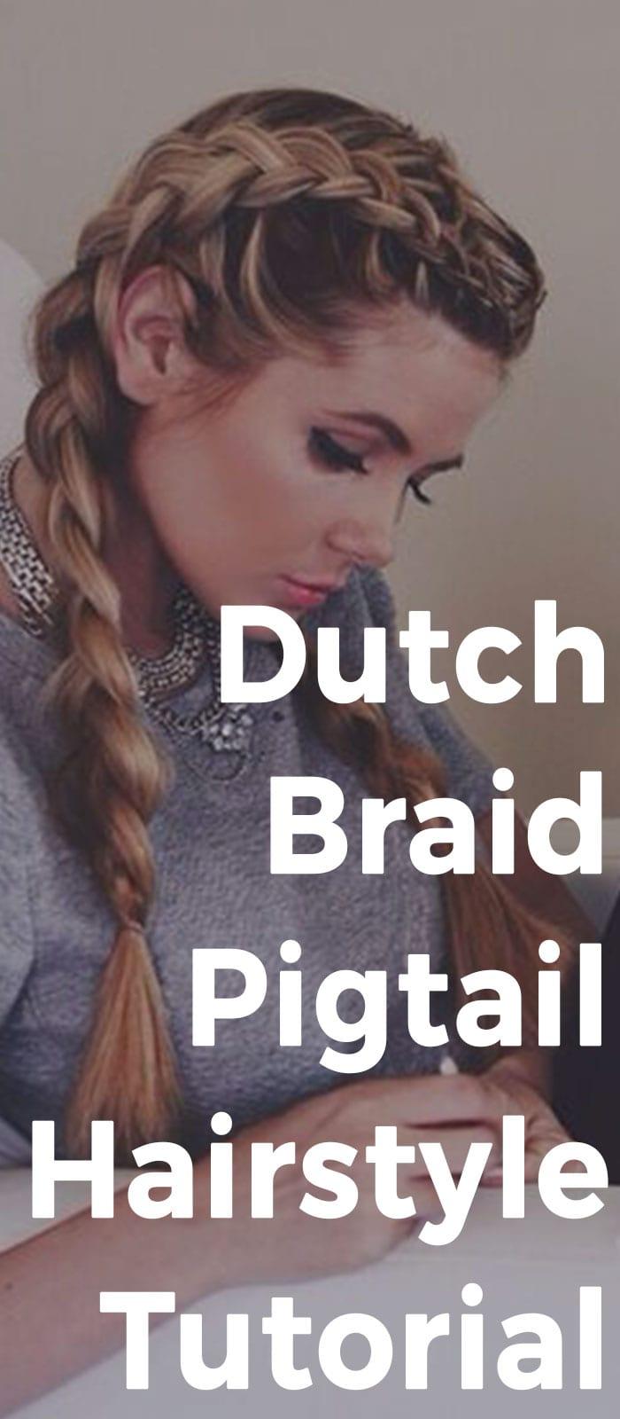 Dutch Braid Pigtail Hairstyle Tutorial