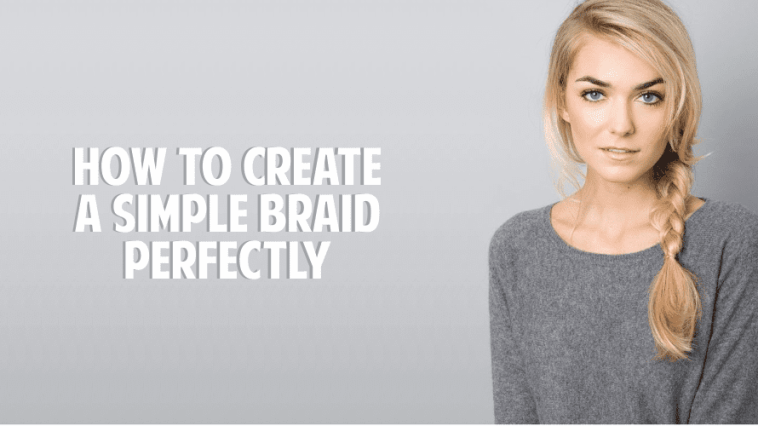 How To Create a simple braid perfectly