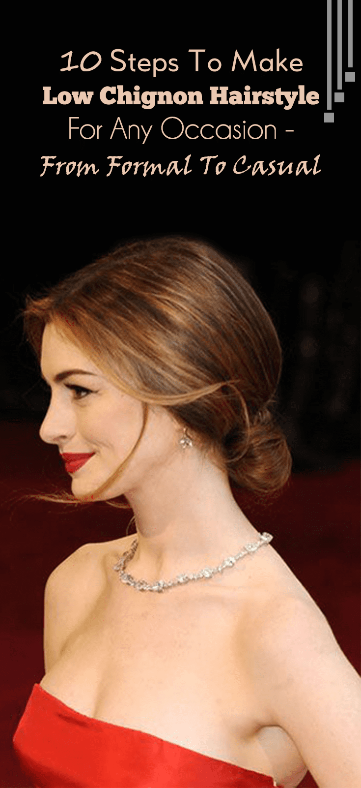 10 Steps To Make Low Chignon Hairstyle For Any Occasion