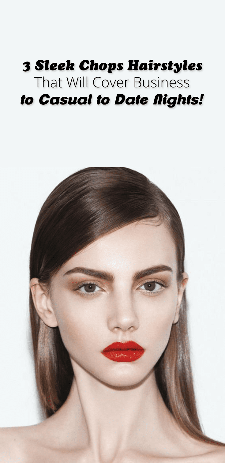 3 Sleek Chops Hairstyles