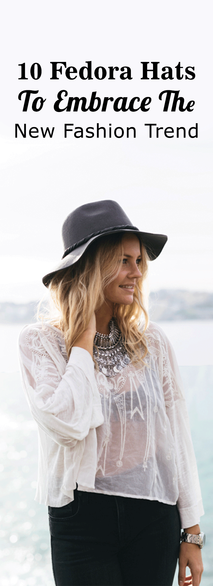 10 Fedora Hats To Embrace The New Fashion Trend