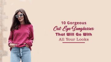 10 Gorgeous Cat Eye Sunglasses That Will Go With All Your Looks