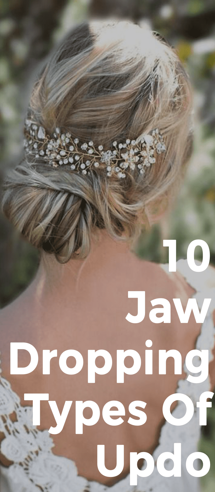 10 Jaw Dropping Types Of Updo
