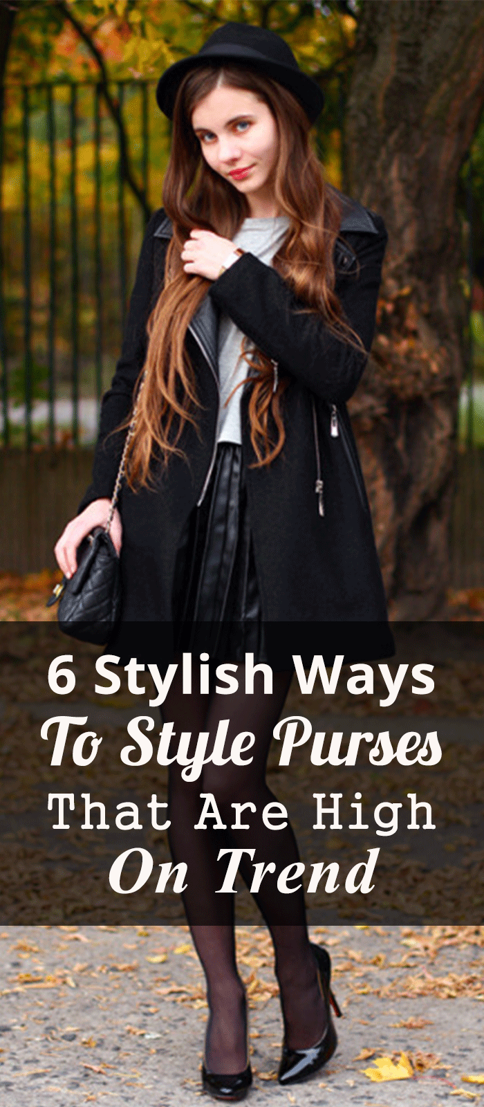 6 Stylish Ways To Style Purses That Are High On Trend