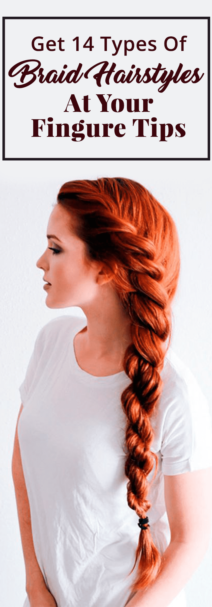 Get 14 Types Of Braid Hairstyles