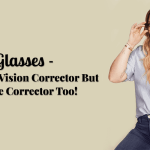 Glasses- Not Just A Vision Corrector But A Style Corrector Too!