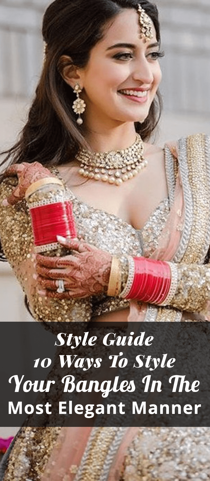 Style Guide – 10 Ways To Style Your Bangles In The Most Elegant Manner