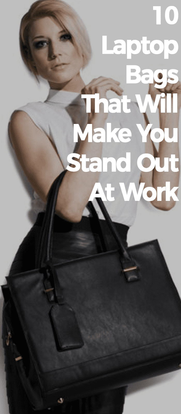 10 Laptop Bags That Will Make You Stand Out At Work.