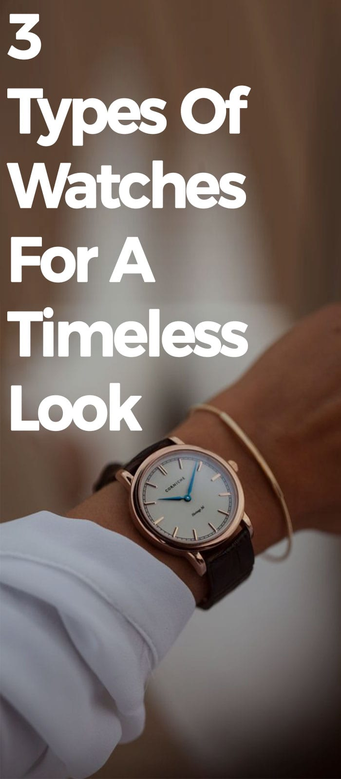 3 Types Of Watches For A Timeless Look