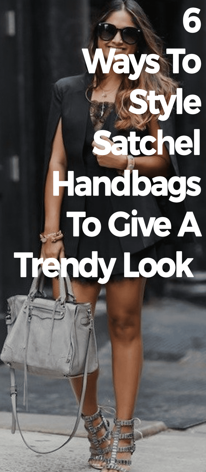 6 Ways To Style Satchel Handbags To Give Trendy Look