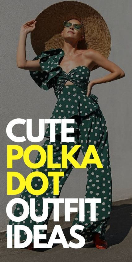 Cute Polka Dot Outfit Ideas