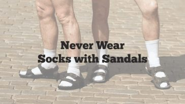 never wear socks with sandals
