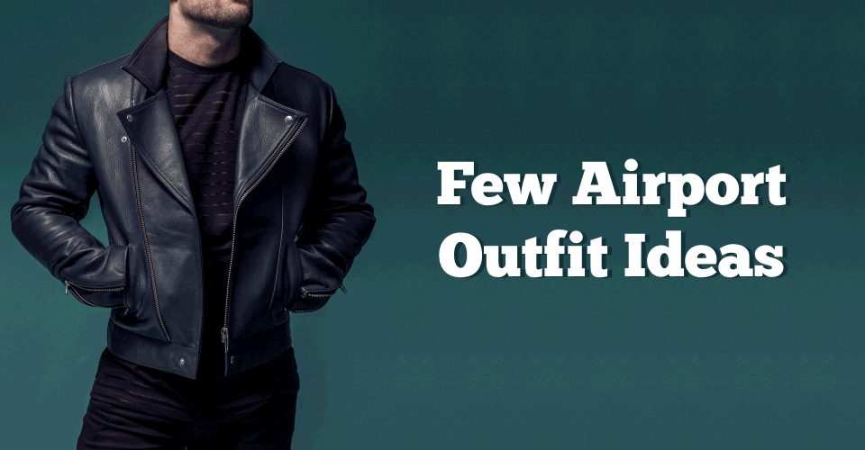 few-airport-outfit-ideas