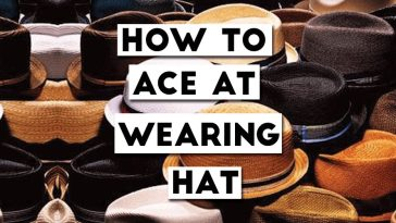 How To Ace At Wearing A Hat