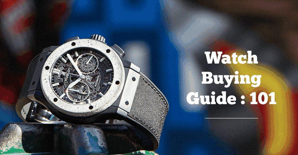 Watch Buying Guide 101