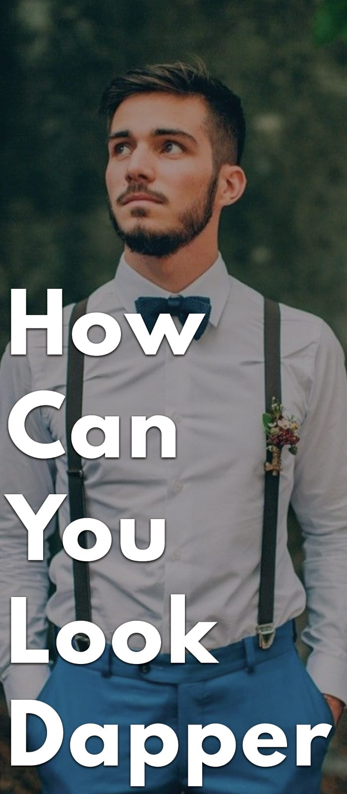 How-Can-You-Look-Dapper