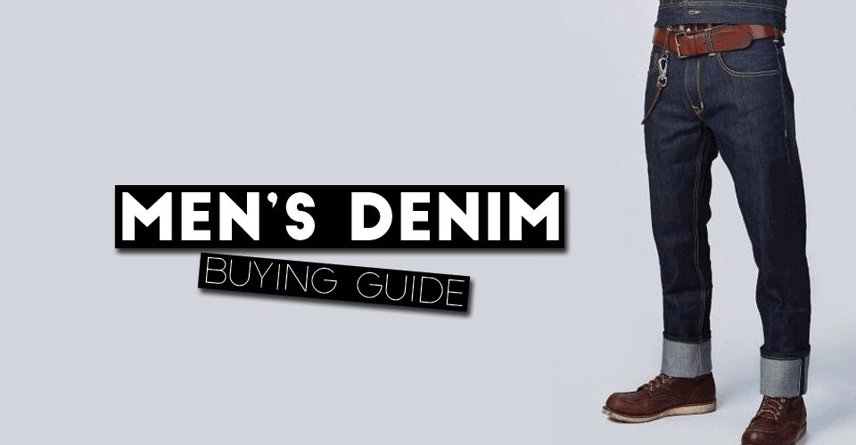 Men's Denim Buying Guide