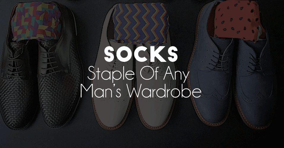 Socks Staple Of Any Man's Wardrobe