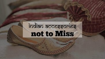 Indian Accessories not to Miss