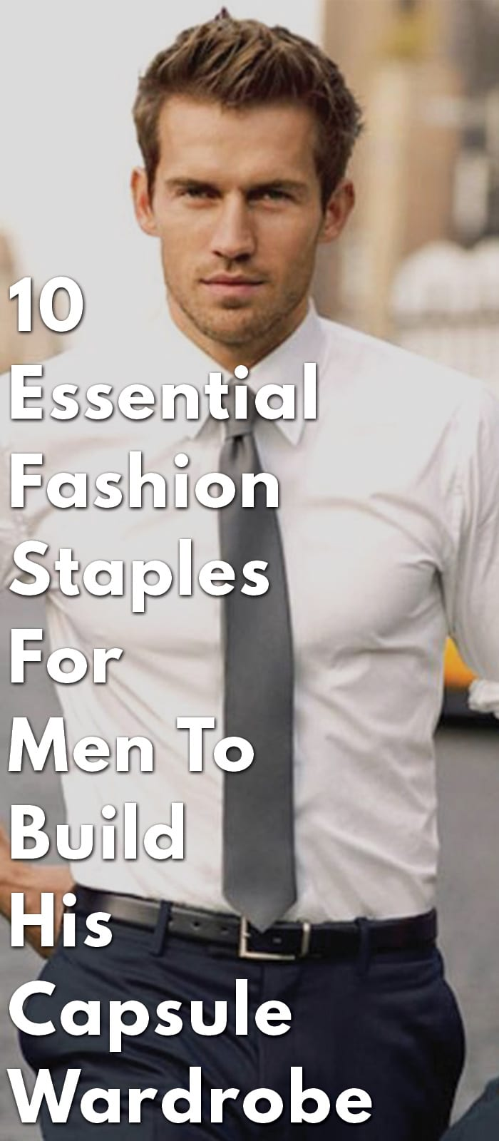 10-essential-fashion-staples-for-men-to-build-his-Capsule-Wardrobe