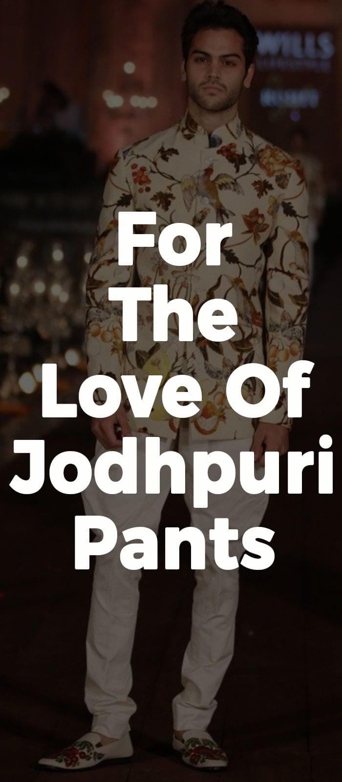 For The Love Of Jodhpuri Pants