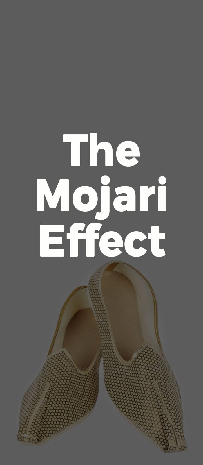 The Mojari Effect