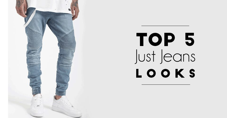 "Top 5 ""Just Jeans"" Looks"