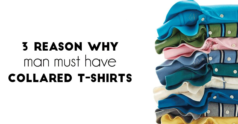 Why are Collared T-shirts so Important for Men