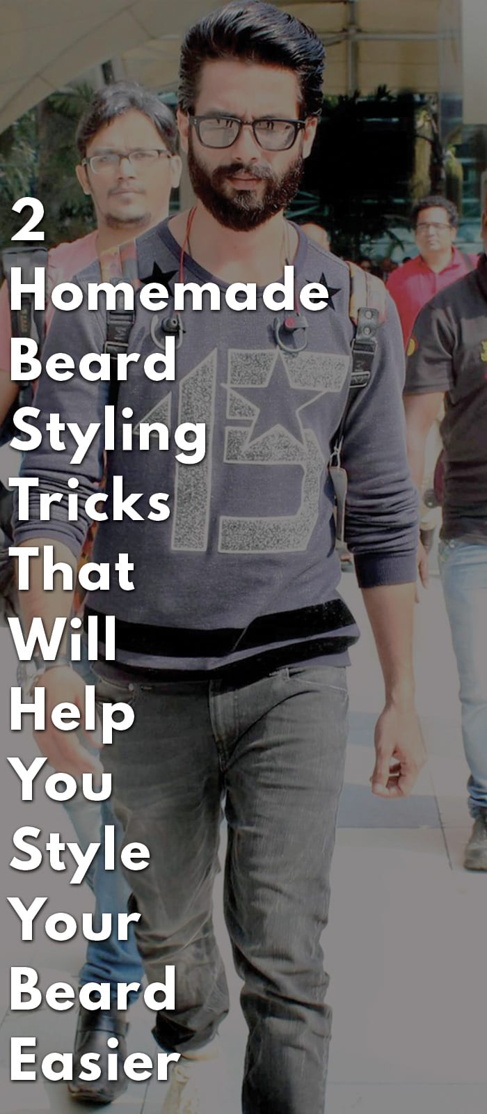 2-Homemade-Beard-Styling-Tricks-That-Will-Help-You-Style-Your-Beard-Easier