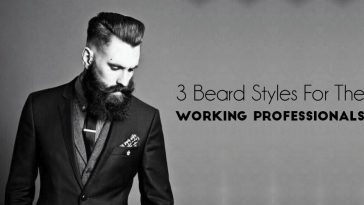 3 Beard Styles For The Working Professionals