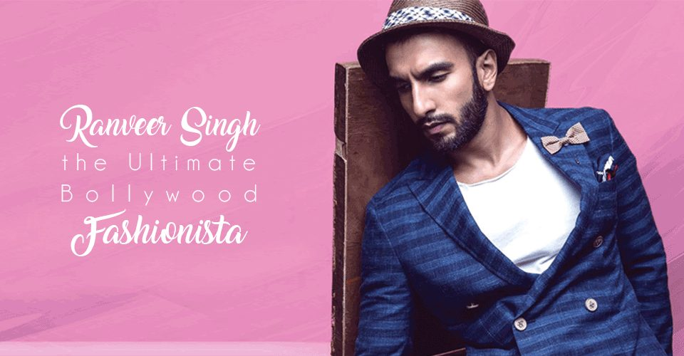 8 out of 10 People Say Ranveer Singh is the Ultimate Bollywood Fashionista!