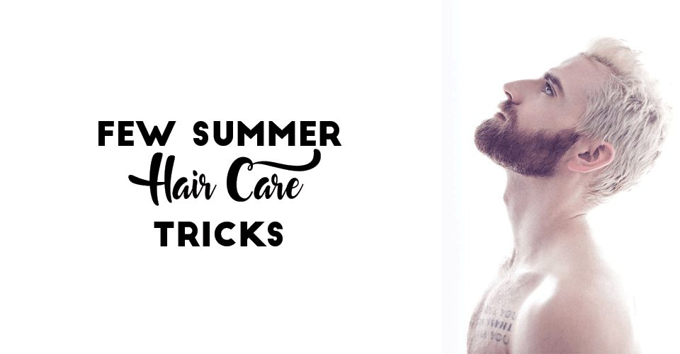 Few Summer Hair Care Tricks