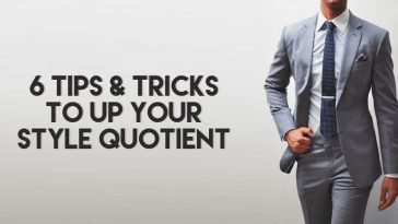 6 Tips & Tricks To Up Your Style Quotient