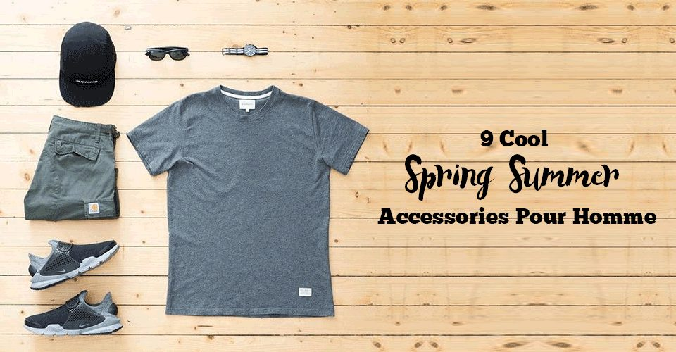 9 Cool Spring Summer Accessories Pour Homme