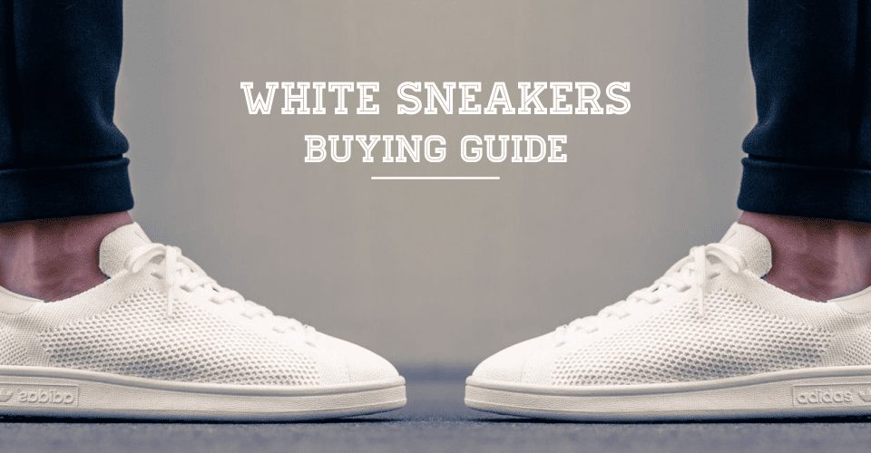 White Sneakers Buying Guide