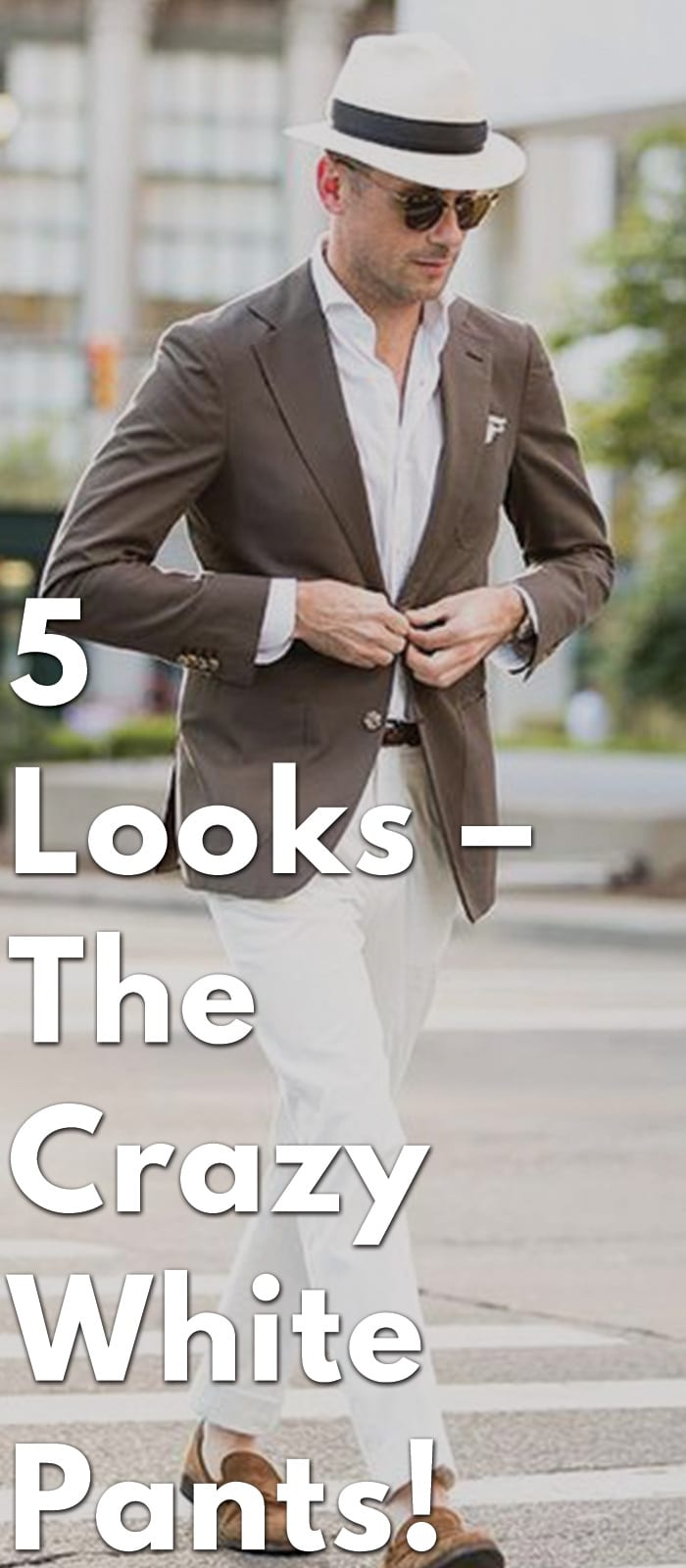 5-Looks–The-Crazy-White-Pants!