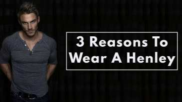 3 Reasons to Wear A Henley