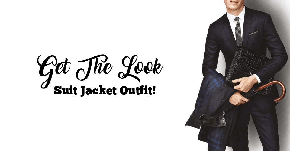 Get The Look Suit Jacket Outfit!