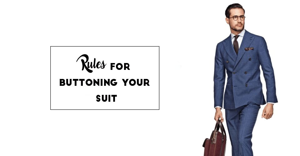 Rules For Buttoning Your Suit