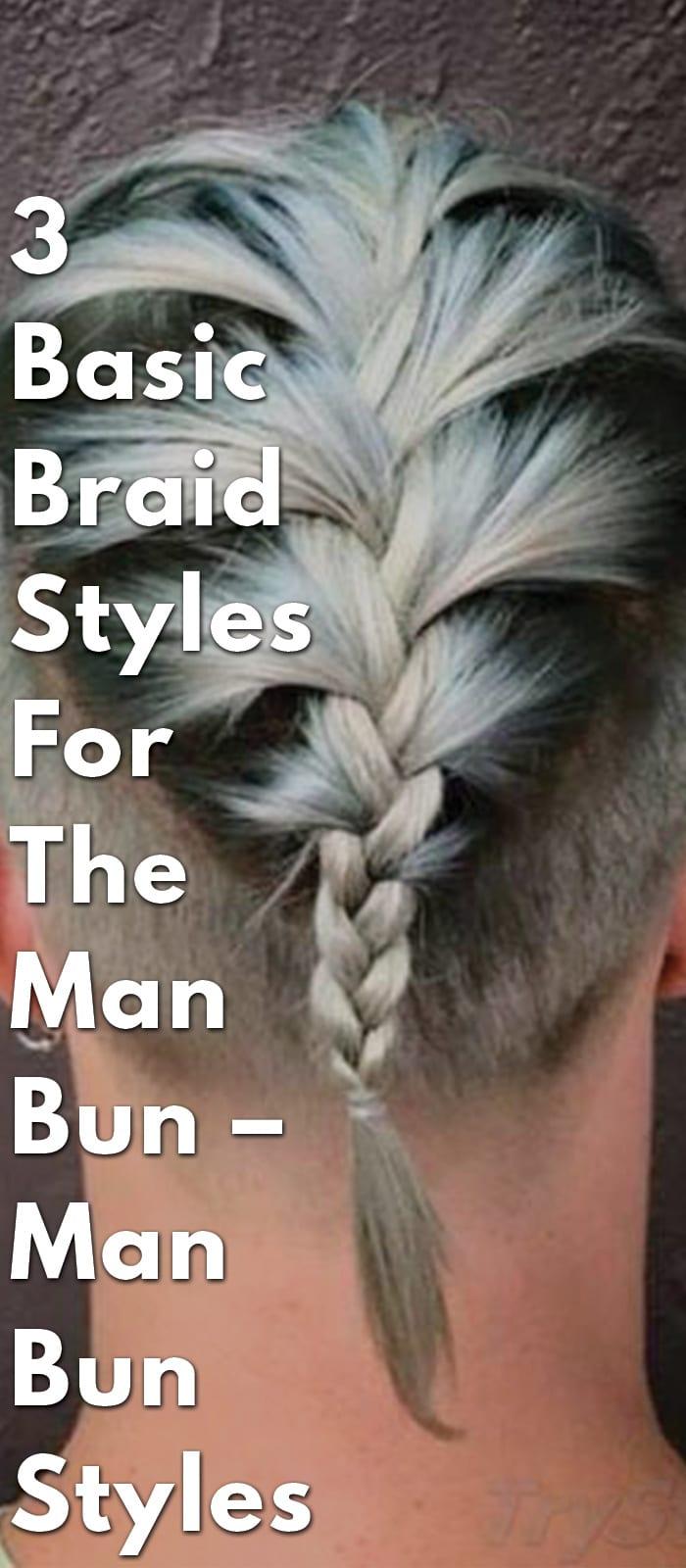3-Basic-Braid-Styles-For-The-Man-Bun-–-Man-Bun-Styles