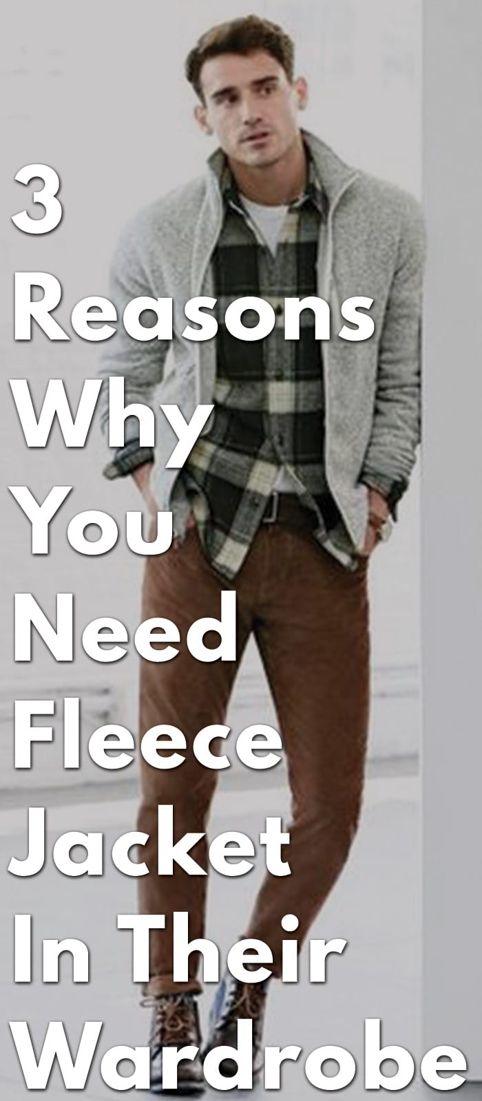 3-Reasons-Why-You-Need-Fleece-Jacket-In-Their-Wardrobe