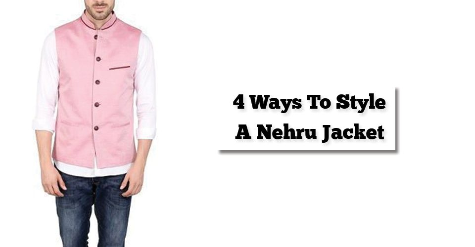 4 Ways To Style A Nehru Jacket