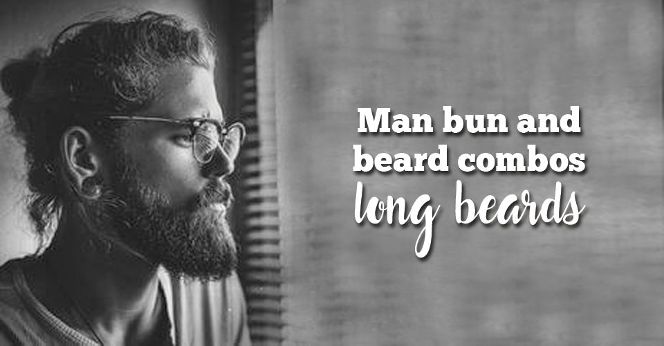 Man bun and beard combos