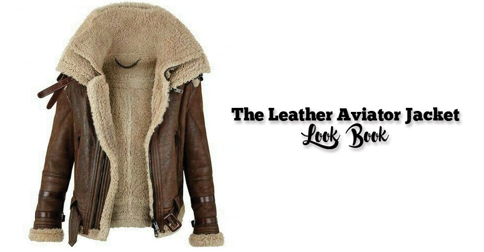 The Leather Aviator Jacket Look Book