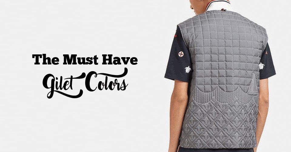 The Must Have Gilet Colors