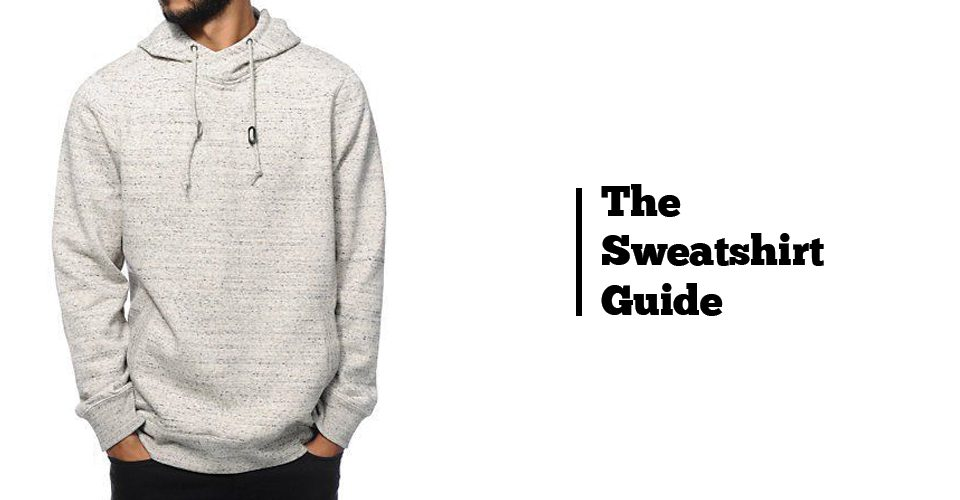The sweatshirt guide